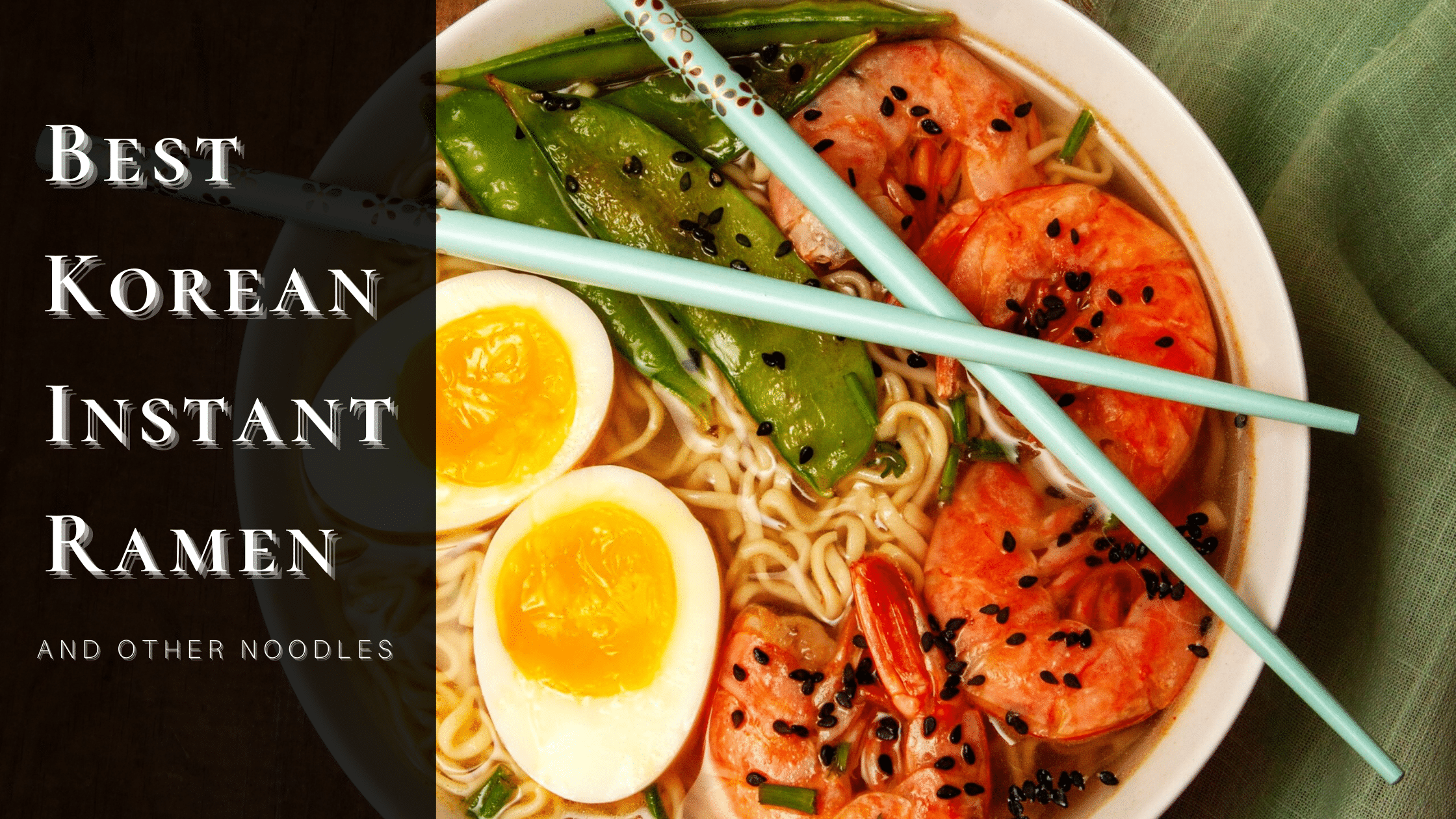 best korean instant ramen and noodles
