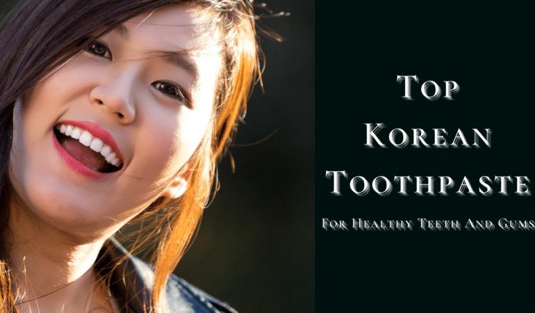 best Korean toothpaste